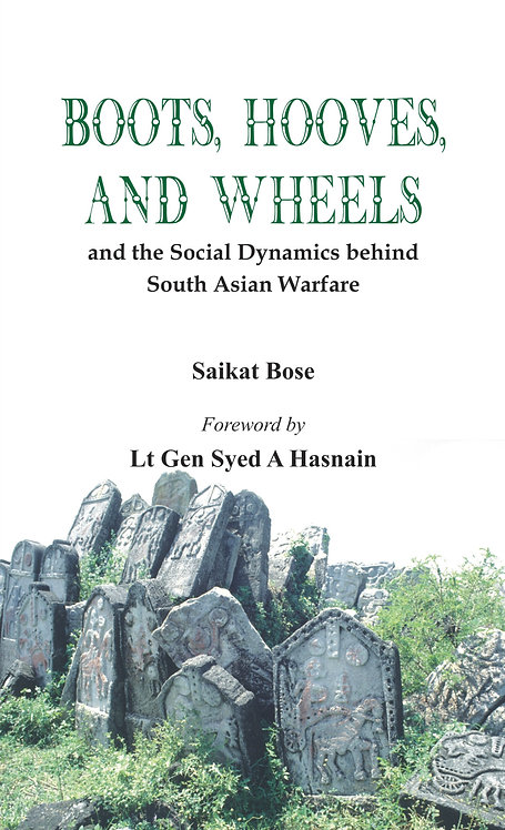 Boot, Hooves and Wheels - And the Social Dynamics behind South Asian Warfare