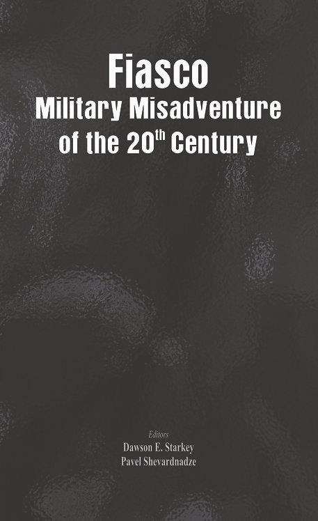 Fiasco Military Misadventure of the 20th Century