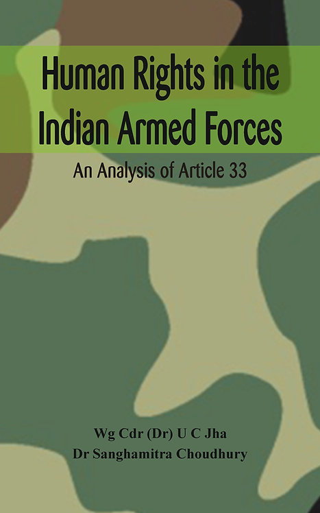 Human Rights in the Indian Armed Forces : An Analysis of Article 33