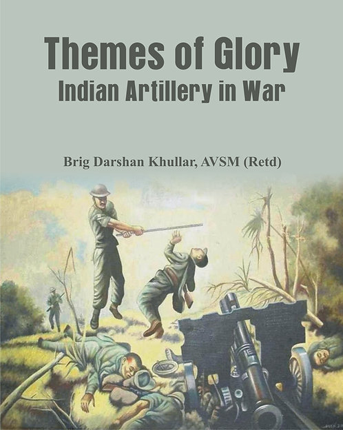 Themes of Glory - Indian Artillery in War