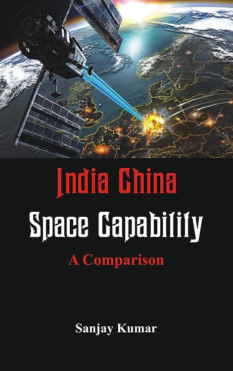 India China Space Capabilities : A Comparison