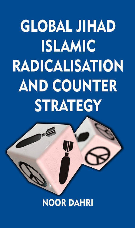 Global Jihad, Islamic Radicalisation and Counter Strategy