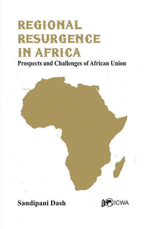 Regional Resurgence in Africa: Prospects and Challenges of African Union