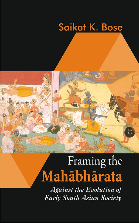 Framing the Mahabharata : Against the Evolution of Early South Asian Society