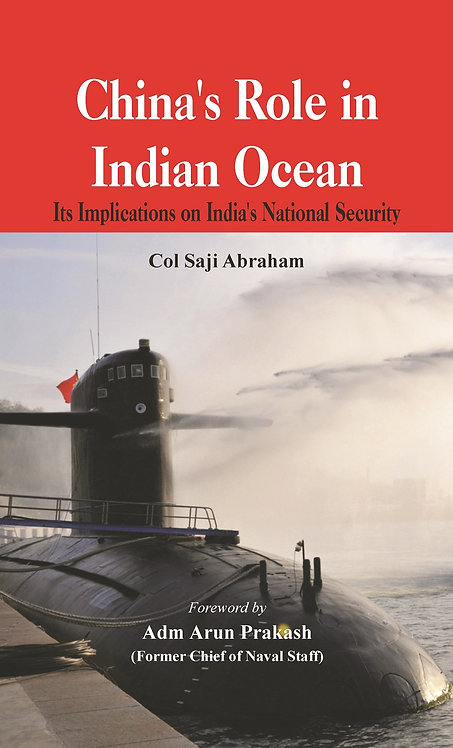 China's Role in the Indian Ocean - Its Implications on India's National Security