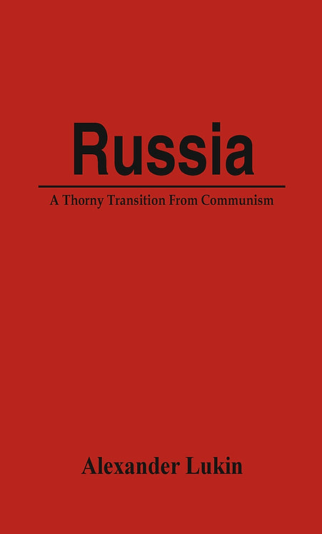 Russia: A Thorny Transition From Communism