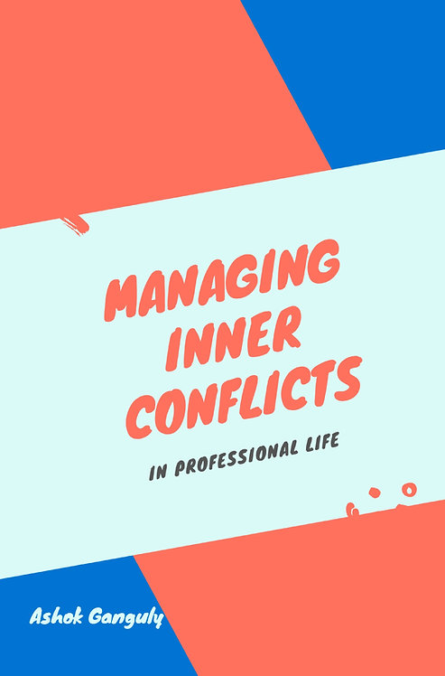 Managing Inner Conflicts : In Professional Life