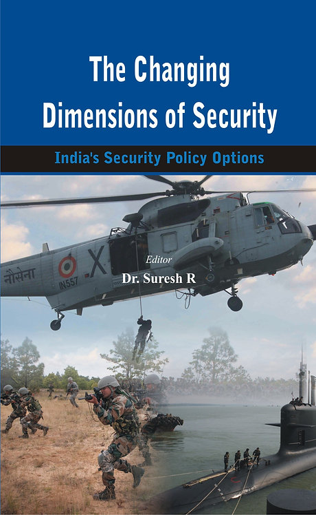 The Changing Dimensions of Security - India's Security Policy Options