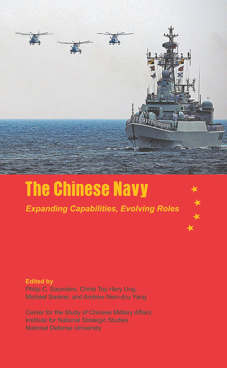 The Chinese Navy- Expanding Capabilities, Evolving Roles
