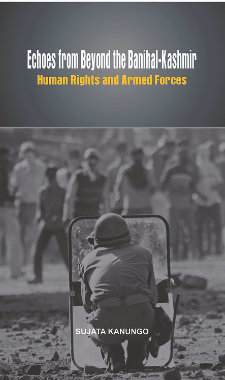 Echoes from Beyond the Banihal-Kashmir : Human Rights and Armed Forces