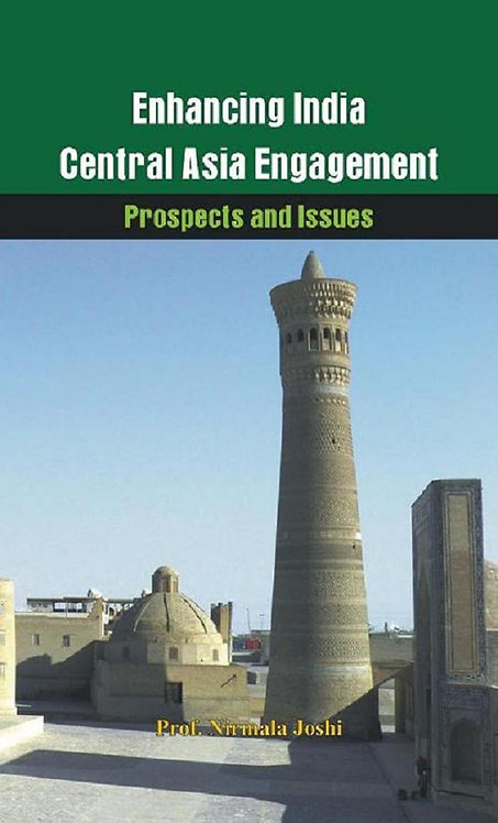 Enhancing India-Central Asia Engagement -Prospects and Issues