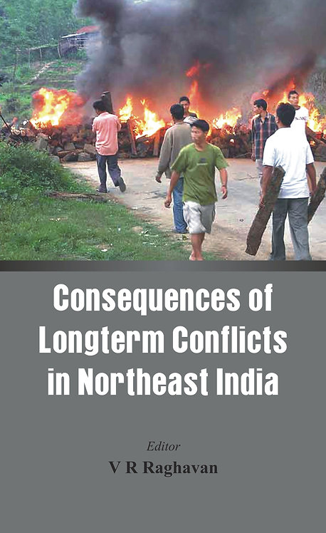 Consequences of the Long Term Conflict in the Northeast India