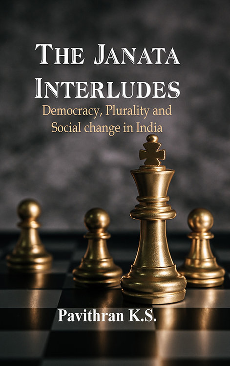 The Janata Interludes: Democracy, Plurality and Social Change in India