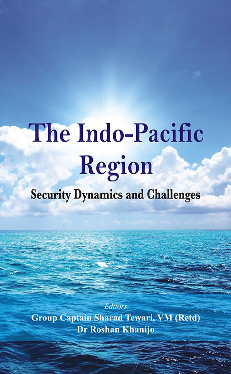 The Indo Pacific Region : Security Dynamics and Challenges