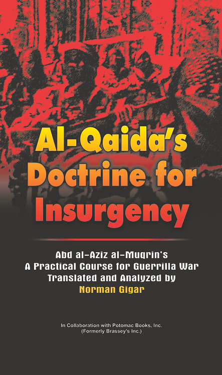 Al Qaida's Doctrine for Insurgency