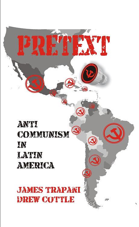 Pretext : Anti-Communism in Latin America