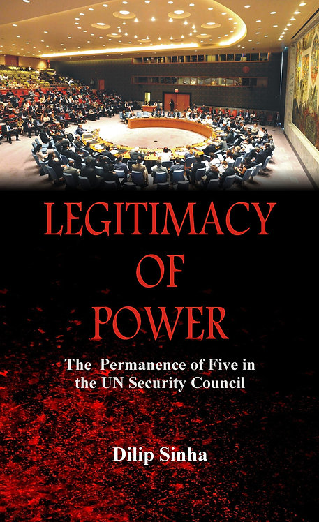 Legitimacy of Power : The  Permanence of Five in the Security Council