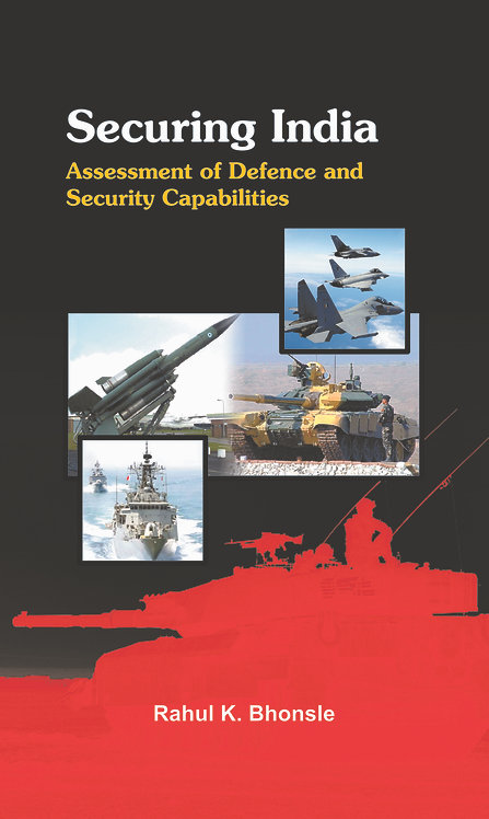 Securing India: Assessment of the Defence Capabilities