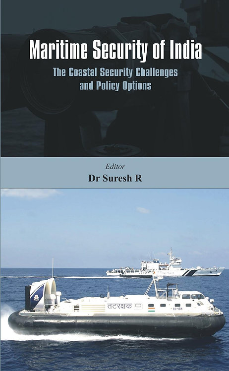 Maritime Security of India- The Coastal Security Challenges and Policy Options