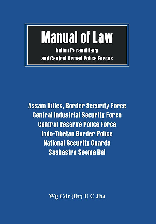 Manual of Law - Indian Paramilitary and Central Armed Police Forces