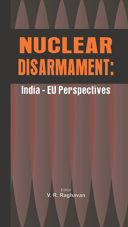 Nuclear Disarmament : India -EU Perspectives