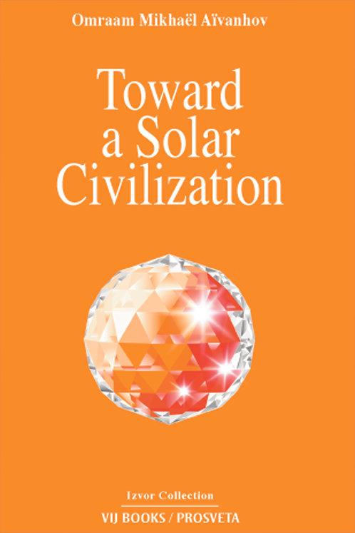 TOWARDS A SOLAR CIVILIZATION