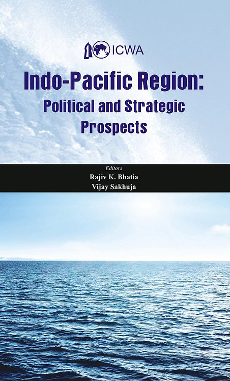 Indo Pacific Region - Political and Strategic Prospects