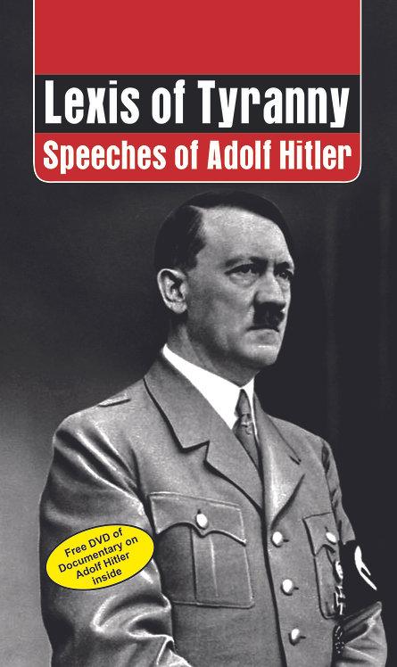 Lexis of Tyranny : Speeches of Adolf Hitler (with DVD)
