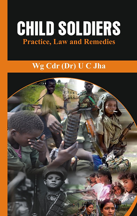 Child Soldiers - Practice, Law and Remedies
