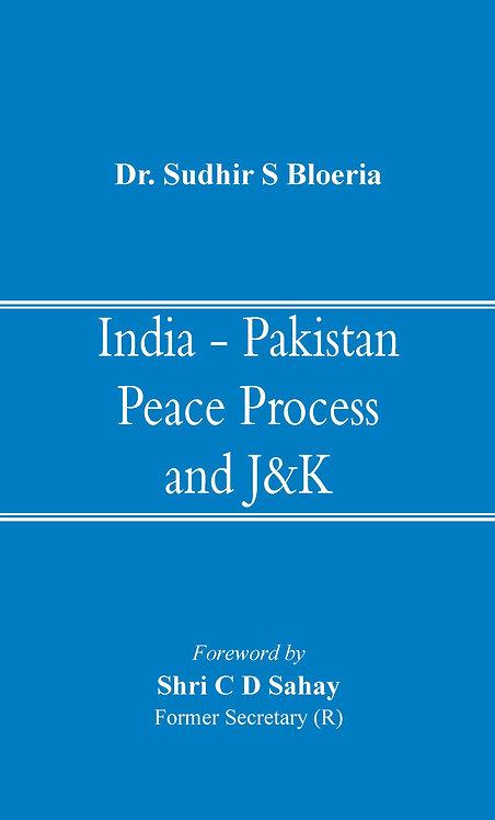 India - Pakistan Peace Process and J&K