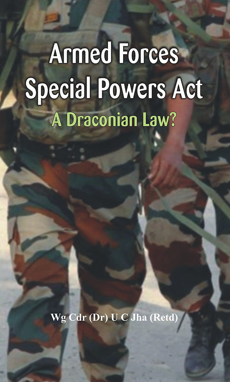 Armed Forces Special Power Act - A Draconian Law?