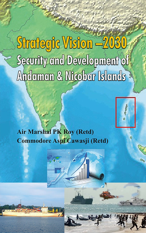 Strategic Vision 2030 : Security and Development of Andaman & Nicobar Islands