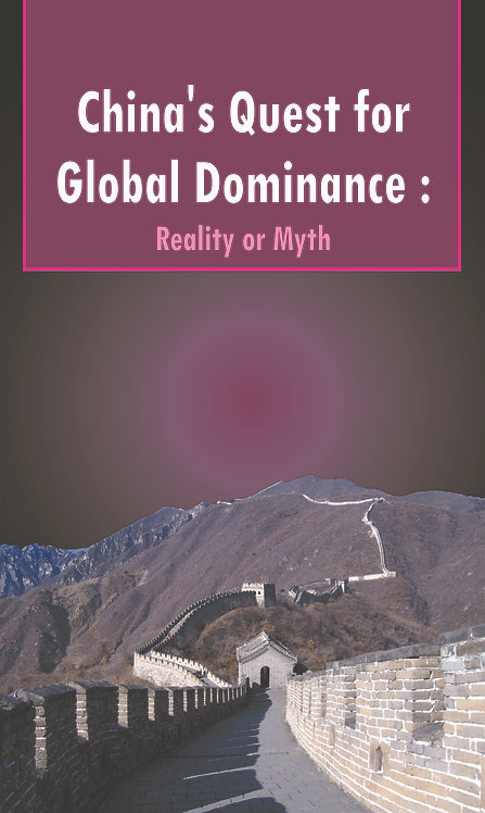 China's Quest for Global Dominance:Reality or Myth