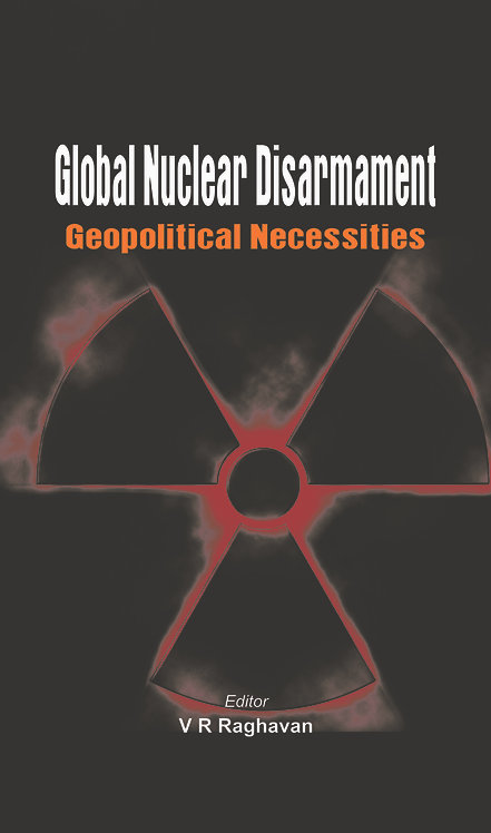 Global Nuclear Disarmament - Geopolitical Necessities