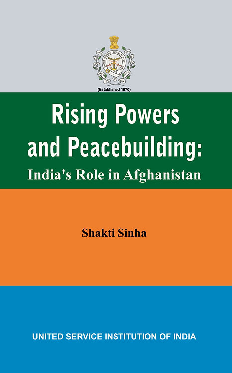 Rising Powers and Peacebuilding: India's Role in Afghanistan