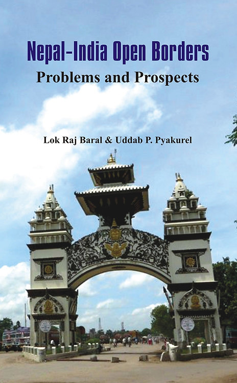 Nepal - India Open Borders : Problems and Prospects