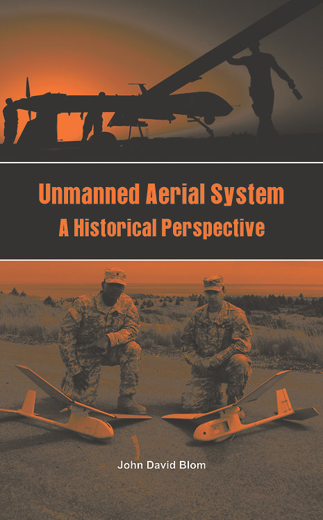 Unmanned Aerial Systems- A Historical Perspective