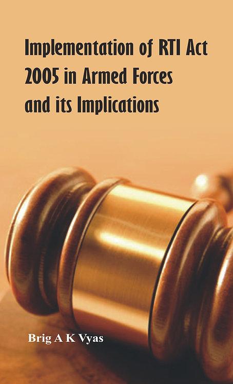 Implementations of RTI Act 2005 in Armed Forces and Its Implications