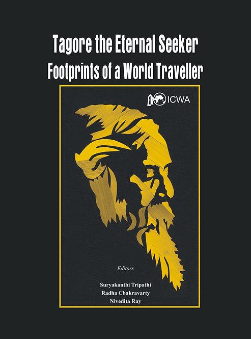 Tagore The Eternal Seeker- Footprints of a World Traveller