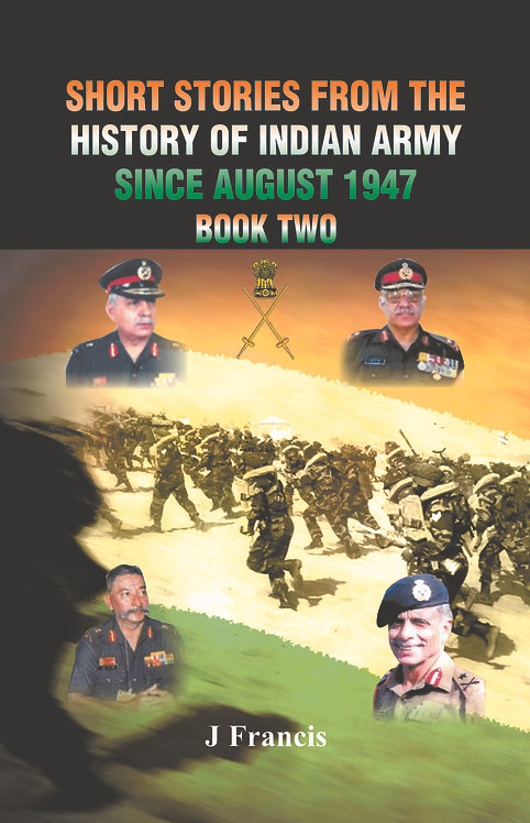 Short Stories from the History of the Indian Army Since August 1947- Book Two