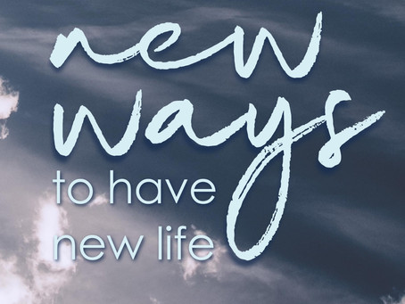 New Ways to have New Life
