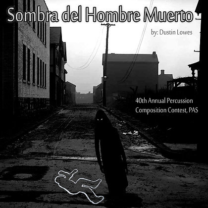 Sombra del Hombre Muerto: Digital Score & MP3's For Concert Snare Drum & Digital