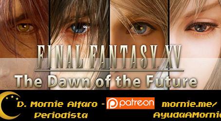 Final Fantasy XV se queda sin la mayoría de Dawn of the Future