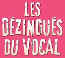 logo_les_dezingués_du_vocal.png