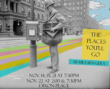 Lama Theater Company and Dixon Place presents The Places You'll Go