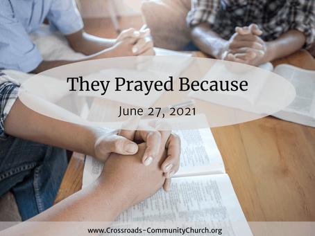 They Prayed Because