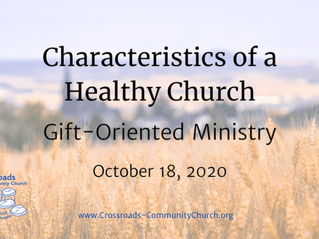 Characteristics of a Healthy Church: Gift-oriented Ministry