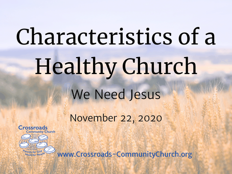 Characteristics of a Healthy Church: We Need Jesus