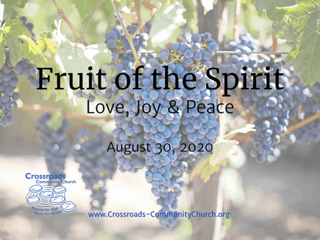 Fruit of the Spirit: Love, Joy, Peace