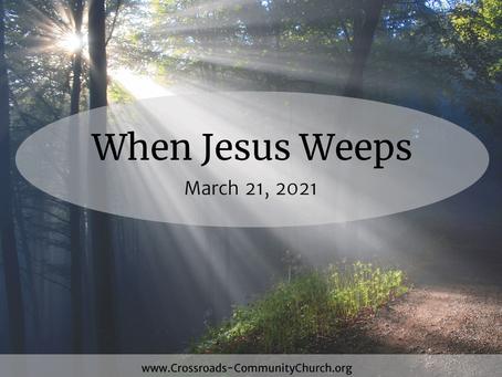 When Jesus Weeps